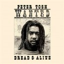 Peter Tosh Wanted Dread & Alive Digital Remaster CD