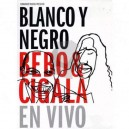 Bebo Y Cigala Blanco Y Negro En Vivo 2 DVD's