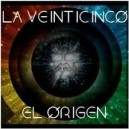 La Veinticinco El Origen CD